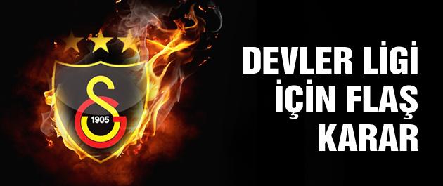 Galatasaray'dan flaş Devler Ligi kararı