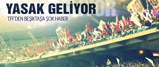 Beşiktaş'a TFF'den şok haber