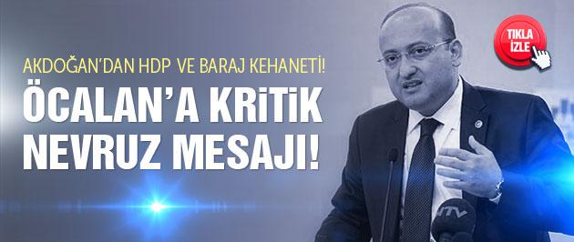 Yalçın Akdoğan'dan Öcalan'a kritik Nevruz mesajı!