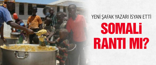 Yeni Şafak yazarından Somali isyanı