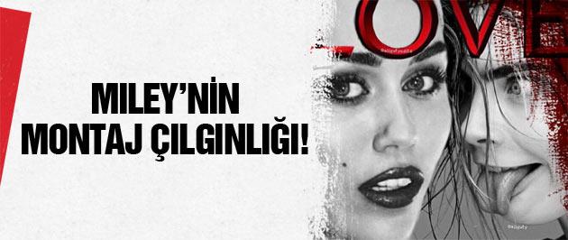 Miley Cyrus'un montaj çılgınlığı sınır tanımıyor!