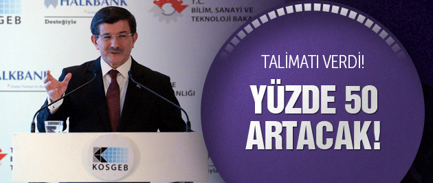 Davutoğlu talimatı verdi! Yüzde 50 artacak