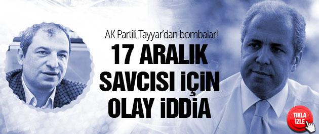 Şamil Tayyar'dan 17 Aralık Savcısı Kara için olay iddia