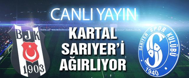Beşiktaş Sarıyer maçı (CANLI YAYIN)