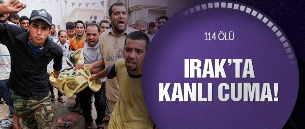 Irak'ta kanlı cuma 114 ölü