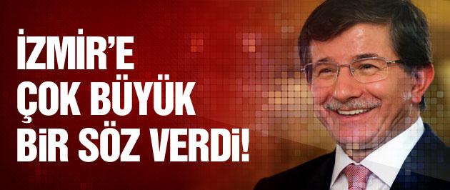 Başbakan Davutoğlu'ndan İzmir'e büyük söz