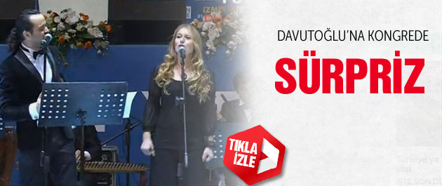 Davutoğlu'na kongrede sürpriz şarkı