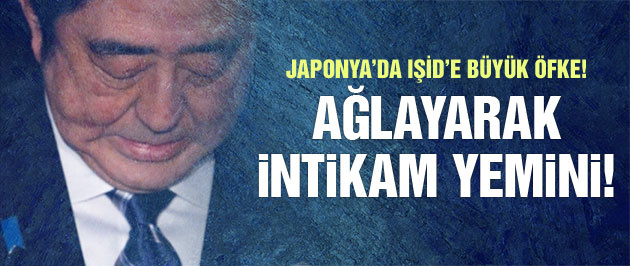 Japon Başbakan ağlayarak intikam yemini etti!