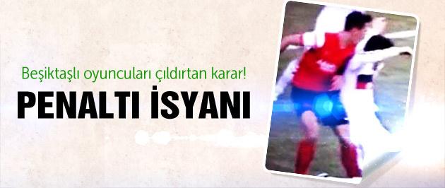 Beşiktaş'tan penaltı isyanı!