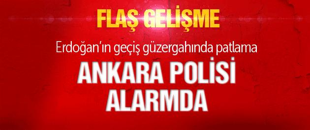 Erdoğan'ın geçişi öncesi patlama!