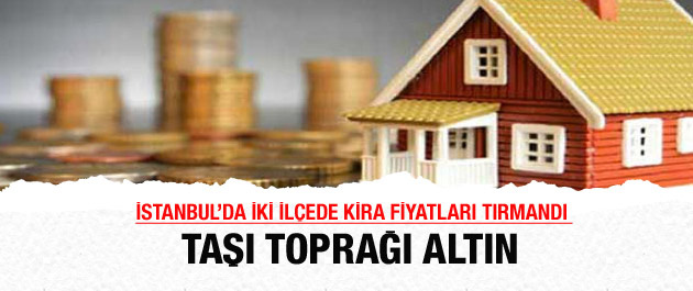 İstanbul'da kira fiyatları iki ilçede fırladı