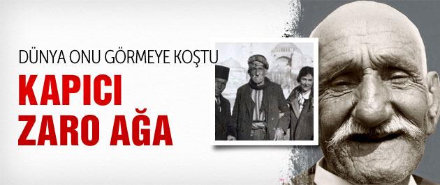 Kapıcı Zaro Ağa! Bu Türk'ün ömrü inanılmaz