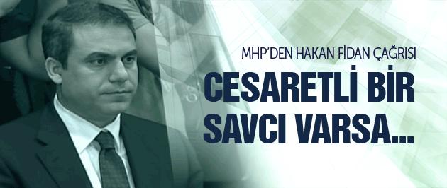 MHP'den Hakan Fidan için savcılara çağrı!