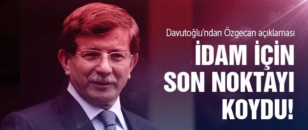 Davutoğlu idam için son noktayı koydu!