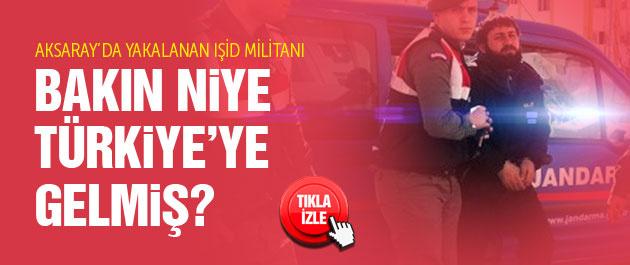 IŞİD militanı Aksaray'da yakayı ele verdi!