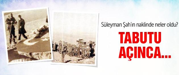 Süleyman Şah'ın tabutunu açan Tayyar Altıkulaç ne gördü?