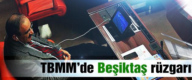 TBMM'de Beşiktaş rüzgarı esti