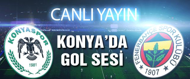 Fenerbahçe Konya'da moral arıyor (CANLI YAYIN)