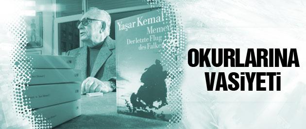 Yaşar Kemal 'in sözleri okurlarına vasiyet oldu