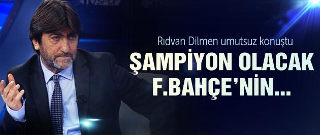 Rıdvan Dilmen: Şampiyon olacak Fenerbahçe...