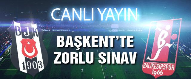 Beşiktaş Balıkesirspor maçı (CANLI YAYIN)