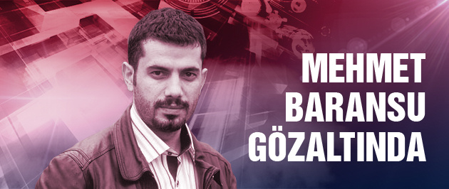 Mehmet Baransu gözaltında!