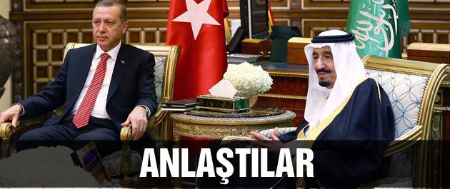 Erdoğan Suudi Kral'la anlaşmaya vardı