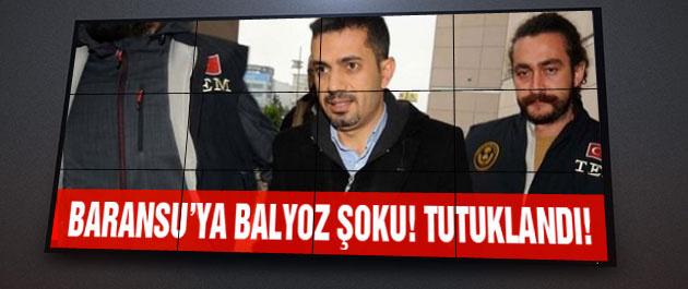 Mehmet Baransu Balyoz'dan tutuklandı!