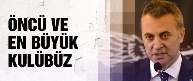 Beşiktaş en büyük ve öncü kulüptür