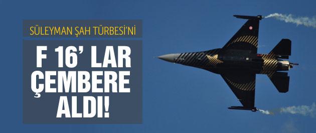 Süleyman Şah Türbesi son dakika F-16'lar sardı