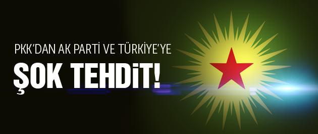 PKK'dan AK Parti ve Türkiye'ye şok tehdit!