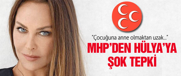 MHP'den Hülya Avşar'a sert tepki