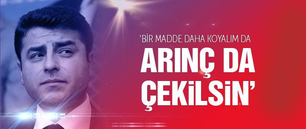 HDP'li Demirtaş'tan Arınç'a çıkış 'PKK gibi çekilsin'