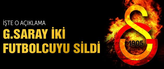 Galatasaray iki futbolcuyu sildi