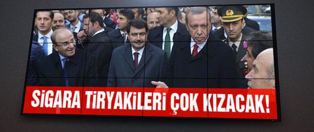 Erdoğan sigara kullananları çok kızdıracak!