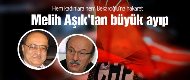 Melih Aşık'tan skandal CHP yazısı!