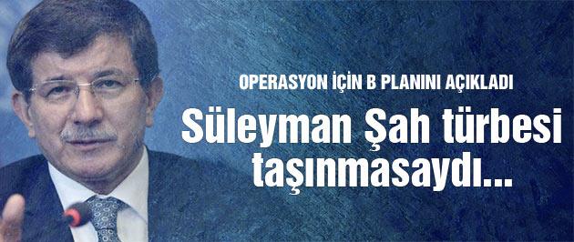 Davutoğlu Şah Süleyman için B planını açıkladı