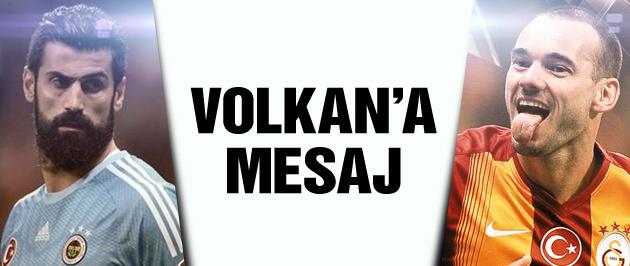 Wesley Sneijder'den Volkan'a gözdağı