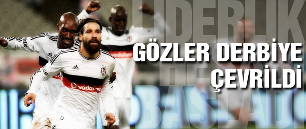 Beşiktaş'ın gözü kulağı derbide