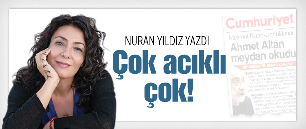 Nuran Yıldız yazdı: Çok acıklı çok!