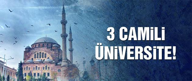Türkiye'nin ilk 3 camili üniversitesi!
