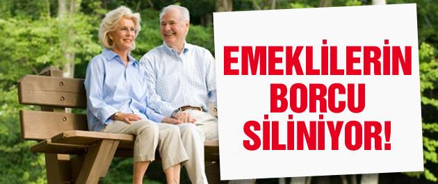 Milyonlarca emeklinin borcu siliniyor!