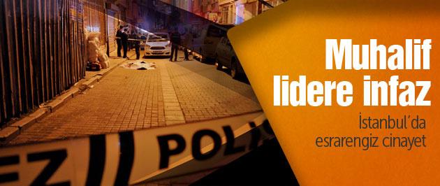 Muhalif lider İstanbul'da infaz edildi