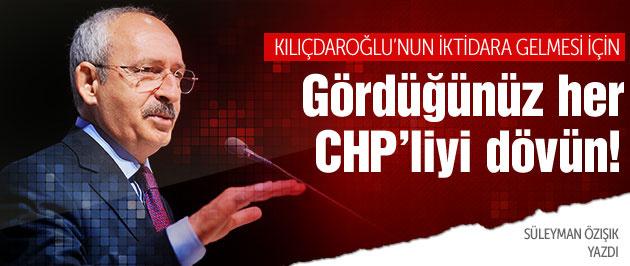 Gördüğünüz her CHP'liyi dövün!