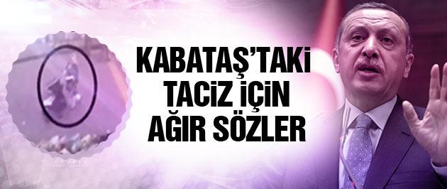 Erdoğan'dan Kabataş'taki tacizle ilgili sert sözler