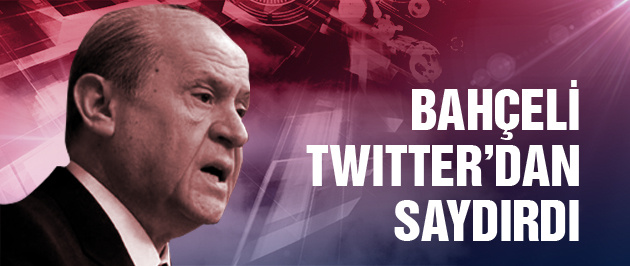MHP lideri Bahçeli twitter'dan saydırdı