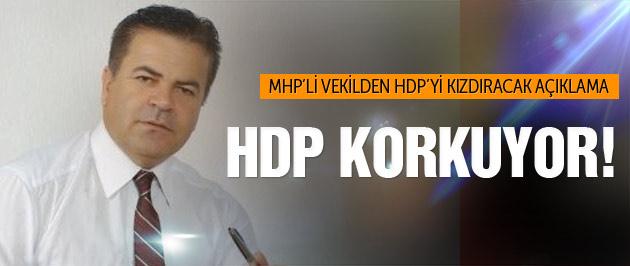 MHP'li vekil: HDP çok korkuyor!