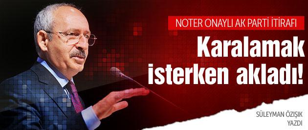 Kılıçdaroğlu'ndan noter onaylı AK Parti itirafı!