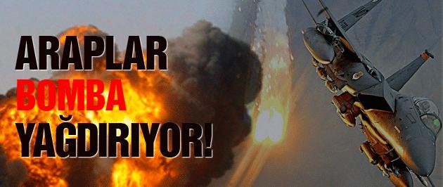 Yemen son durum Araplar bomba yağdırıyor