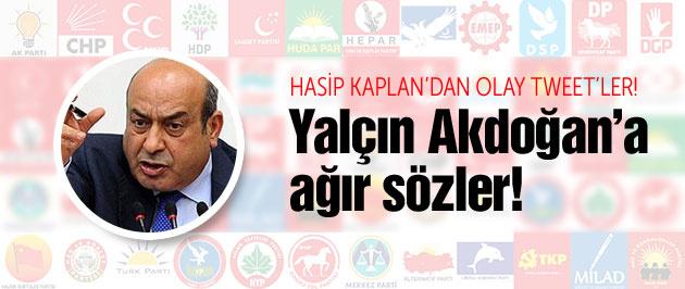 Hasip Kaplan'dan Yalçın Akdoğan'a ağır sözler!